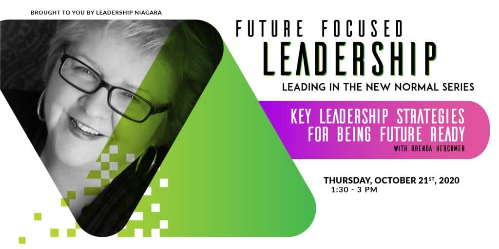 Brenda Herchmer, Future Focused Leadership series, Key Leadership Strategies for Being Future Ready, October 15 2020