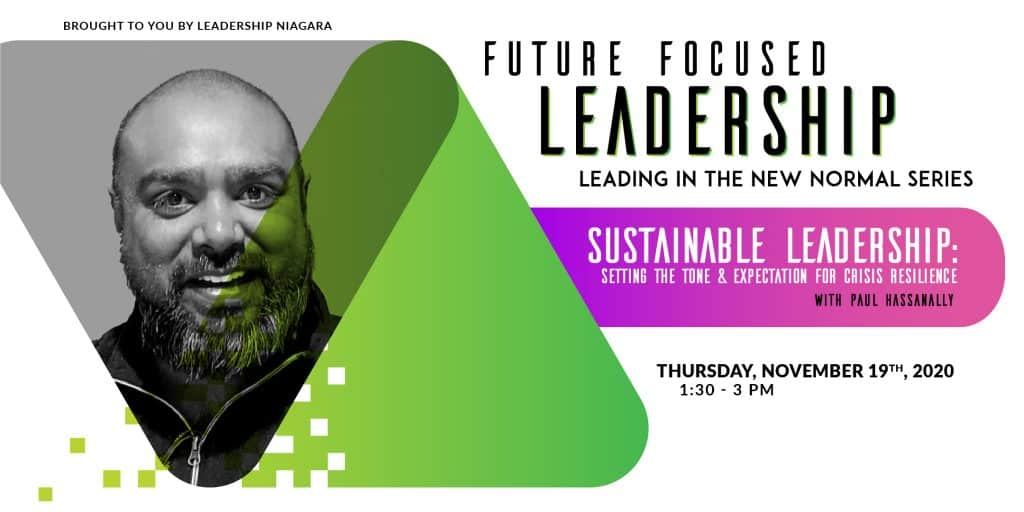 Paul Hassanally - future focused leadership series, Sustainable Leadership: Setting the Tone & Expectation for Crisis Resilience, November 19th, 2020