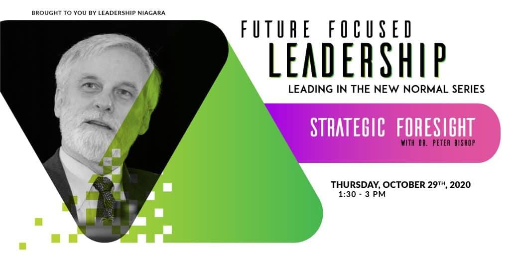 Dr. Peter Bishop - Future Focused Leadership series, Strategic Foresight, October 29th, 2020